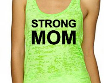 Racerback burnout tank, Strong Mom workout tank, women's fitness, workout, racerback, soft, stretchy, bride