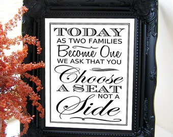 "Instant Download- Printable 8"" x 10"" DIY Modern Wedding Sign: Today As Two Families Become One We ask that you Choose A Seat Not A Side"