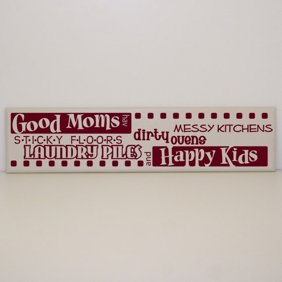 Good Moms Have Sticky Floors Quote: Good Moms Have Sticky Floors... Happy Kids Sign By LEVinyl