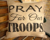 Pray for our troops- patriotic burlap pillow. Perfect Memorial Day, 4th of July or anytime patriotic decor.