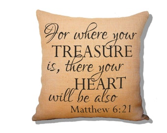 For where your treasure is, there your heart will be also. Scripture Pillow  Matthew 6:21 Religious Decor