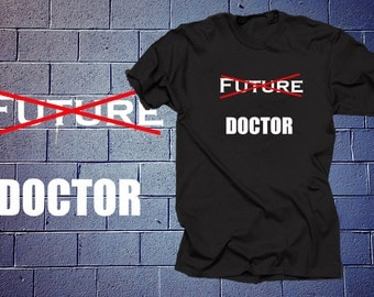 No Longer Future Doctor Funny Doctor Funny Profession T Shirt Gift For Doctor Graduation Gift
