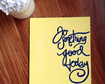 Canvas Quote: Do something good today canvas, inspirational quote canvas, 9x12 handmade canvas