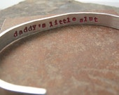 Daddy's Little Slut Secret Message Bracelet, 1/4 inch custom aluminum cuff, stamp up to 60 characters inside, outside texture