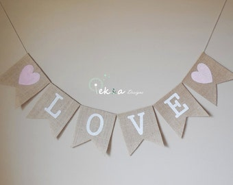 LOVE Burlap Banner / photo props / wedding garland / wedding bunting -light pink heart B