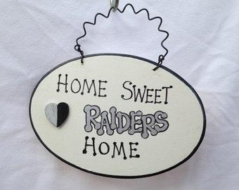 Home Sweet Raiders Home Sign