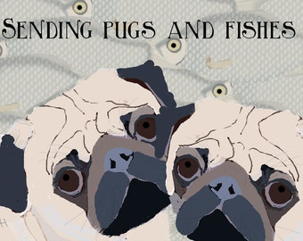Pug Card, Sending Pugs and Fishes (Hugs and Kisses) Printable Card