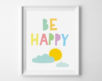 "Be Happy print, Be happy quote, Wall art, Inspirational Quote, Typography poster, Children's wall art, Nursery decor - Size 10"" x 8"""