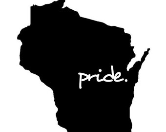 Wisconsin State Pride - Car/Truck/Home/Computer Decal