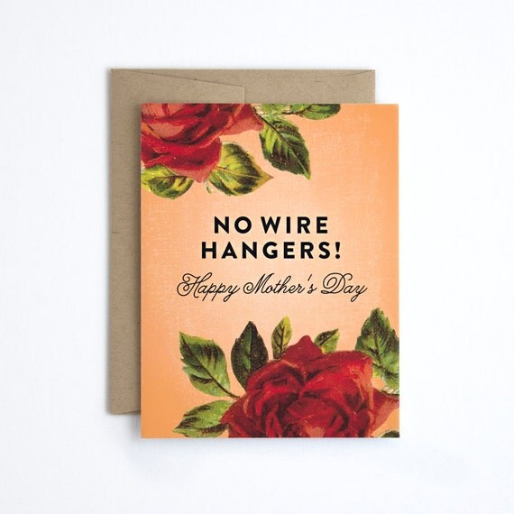 Funny Mother's Day Card - No Wire Hangers!