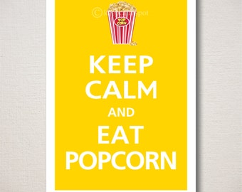 Keep Calm and EAT POPCORN Typography Kitchen Food Art Print 13x19 (Featured color: Sunflower--choose your own colors)