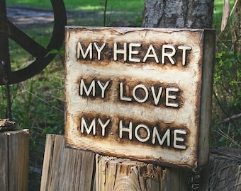 """Sign Post Collection""""My Heart My Love My Home-(Ivory)12 x14"""",Acrylic,Oil paint,Mix.Med.Ivory,Brwn,textured,paint words,LIGHTHollowWoodCradle"""