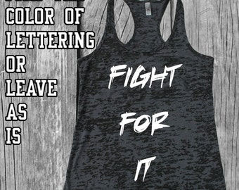 Workout Tank Top - Fight For It - Burnout Tank Top - Workout Fitness Tank - Black Burnout Tank - Workout Tank