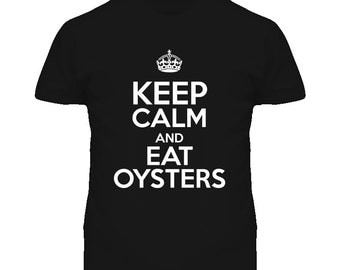 Keep Calm Eat Oysters T Shirt
