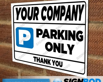 No Parking Sign - Your Company Name/Business Name Parking Only Sign