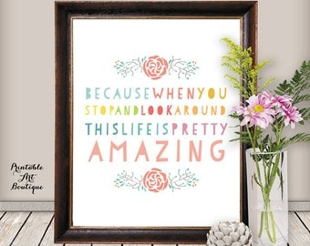 """Quote Print: """"Life is Pretty Amazing"""",Inspirational Art, Inspirational Print - Printable Wall Art - Printable Poster for Instant Download"""