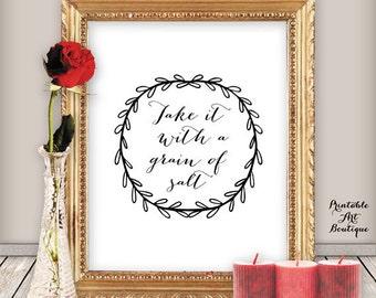 Black and White Art, Kitchen Print, Kitchen Quote Print Take it with grain of salt 8 x 10 Printable Wall Art - Kitchen Decor for Download