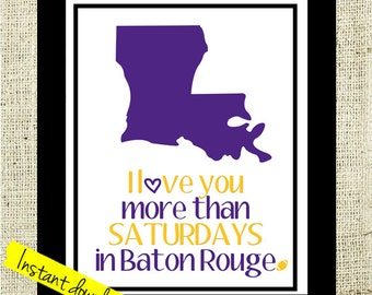 LSU Football Sign Printable I Love You More than Saturdays in Columbia // LSU Tigers Instant Download