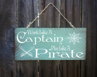 Work Like A Captain Play Like A Pirate Sign, Beach Decor, Ocean Theme, Pirate Decor, Nautical Theme, Beach Sign, Surfing Signs, 127