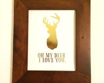 Oh My Deer - Gold Foil Print - I love you