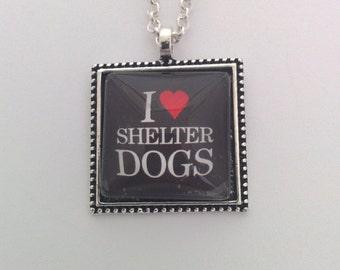 I Love Shelter Dogs - glass pendant necklace