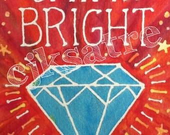 5 x 7 Watercolor Card/Print: Shine Bright