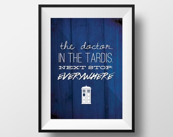 "Doctor Who Quote Print ""Next stop: Everywhere"""