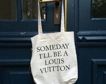 "Statementbag / jute bags modern and ecologically ""someday I ll be a Louis Vuitton"""