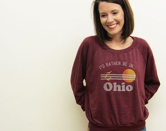 Rather Be In Ohio Womens Pullover, Slouchy Top, Screenprinted, Retro Vacation Top