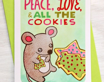 Funny Christmas Card - Peace Love and all the Cookies Mouse - Notecard