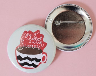 Jumbo Twin Peaks Filled with Secrets 2.25 Inch Button