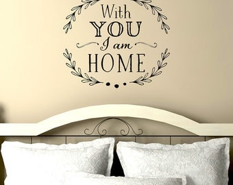 With you I am home - Vinyl Wall Decal - Romantic Quote