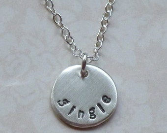 Argentium Sterling Silver Hand Stamped Single Charm Necklace, I'm Single Necklace, Looking for Love Necklace, 100% Single Necklace