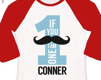Mustache first birthday boy shirt - if you mustache I am one (or any age) birthday personalized raglan sleeve shirt
