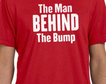 Husband Gift Maternity Gift The Man Behind the Bump Mens T shirt Fathers Day Gift Gift for Dad Maternity Dad to be