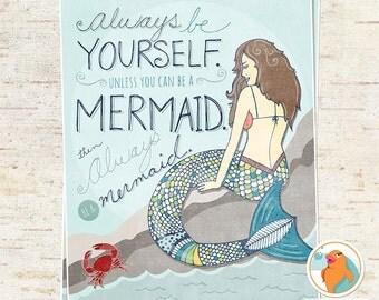 Be A Mermaid, 8x10 Printable Wall Art Quote, Instant Download Art, Mermaid DIY Print, Digital Illustration, Beach Bathroom Art!