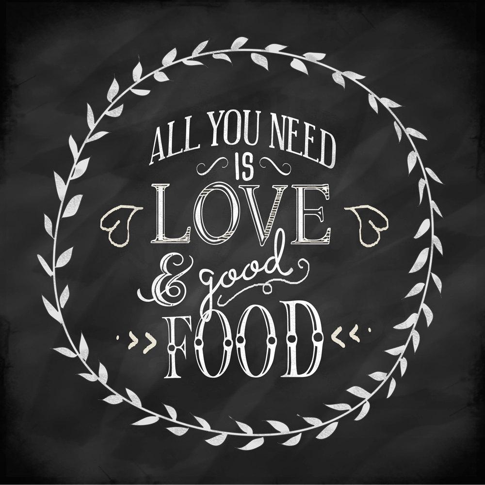 Chalkboard Printable Art All You Need Is Love And Good Food