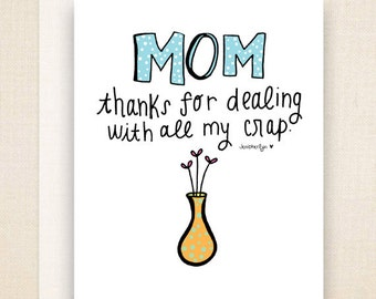 """Mothers Day """"Thanks for Dealing with My CRAP"""" Card 4 1/2 x 5 1/2 card, Mothers Day Card . Mothers Day. Blank Greeting Card."""