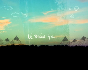 I Miss You // Boho Chic Decor, Romantic, Typographic Print, Nature, Landscape, Photo, Illustration, Fine Art, Gifts for Him, Gifts for Her