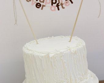 Wedding Cake Banner, Wedding Cake Topper, Wedding Cake Garland, Happily Ever After Cake Banner, Happily Ever After Cake Topper: Rustic Hues