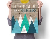 Let's Move To The Mountains, Home, Kitchen, Nursery, Dorm, Office Decor, Wedding Gift, Housewarming Gift, Unique Holiday Gift, Wall Poster