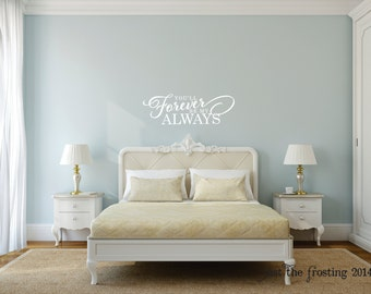 You'll Forever Be My Always Master Bedroom Wall Decal - Wall Decor Vinyl Wall Quote Decals - Wedding Gift Decal - Vinyl Lettering