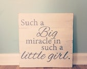Hand painted Sign - 'Such a Big miracle in such a little girl' on Reclaimed Wood