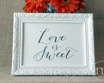 Love is Sweet Sign Perfect for Candy Bar, Dessert Station, Wedding Reception Take a Treat - Fancy Signage - Matching Table Numbers - SS09