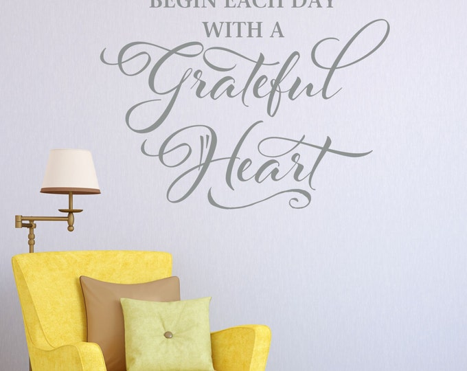 Wall Decal Begin each Day with a Grateful Heart - Bedroom Vinyl Decal -  Bathroom Wall Decal - Inspirational Decal