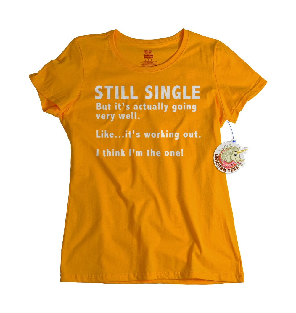 Gift for single friend funny t shirt mens no girlfriend tshirt for Single shirt screen printing