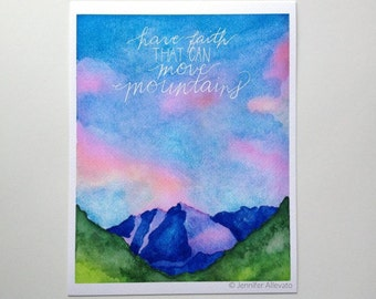 Art print Have faith that can move mountains inspirational