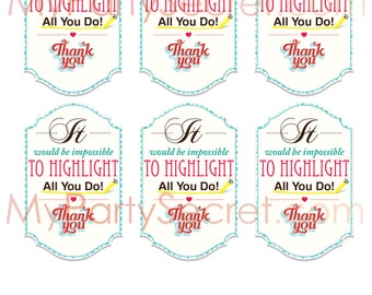 """instant download... DIY Printable Appreciation """"Impossible to highlight all you do"""" Gift Tags"""