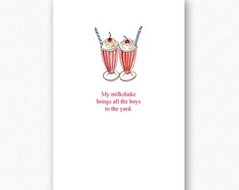 Funny birthday card best friend boyfriend . my milkshake brings all the boys to the yard . greetings cards illustration . hen party invite