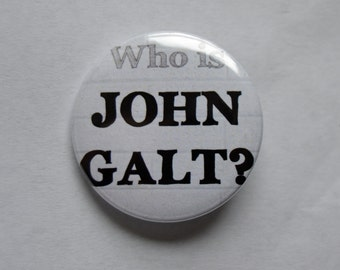 Who Is John Galt Pinback Button, Ayn Rand Pin, Objectivism, Atlas Shrugged Button, Ayn Rand Magnet, Literature Button, Reading Book Keychain